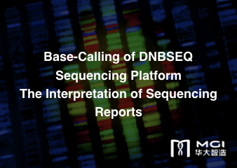 Base-Calling of DNBSEQ™ Sequencing Platform and The Interpretation of Sequencing Report
